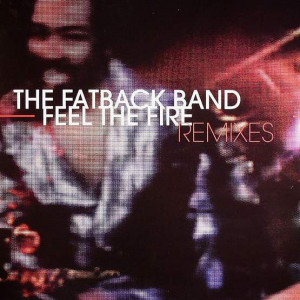 The Fatback Band - Feel The Fire (Remixes) - BKO Productions Ltd. - 12BKO9