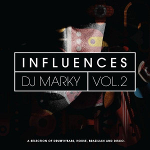 DJ Marky - Influences Vol. 2 (A Selection Of Drum 'N' Bass, House, Brazilian & Disco) - BBE - BBE361CLP