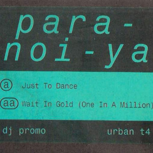 Para-Noi-Ya - Just To Dance / Wait In Gold (One In A Million) - Hardcore Urban Music - urban t4
