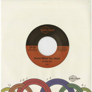 Gloria Jay - Know What You Want / I'm Gonna Make It - Melodies International - MEL008