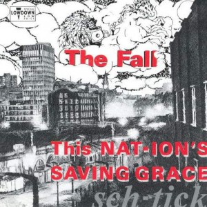 The Fall - This Nation's Saving Grace - Beggars Banquet - BBL 67 CD