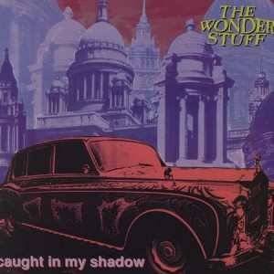 The Wonder Stuff - Caught In My Shadow - Polydor - 867097-1, The Far Out Recording Company - GONEX 12