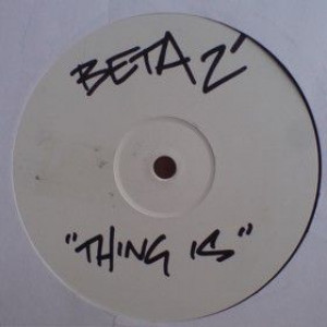 Beta 2 - Thing Is / Crystal Meth - Metalheadz - METH 063
