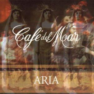 Aria - Aria - Café del Mar Music - 01-1999-1