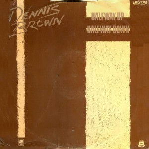 Dennis Brown - Halfway Up Halfway Down / Weep And Moan - A&M Records - AMSX 8250