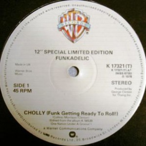 Funkadelic - Cholly (Funk Getting Ready To Roll) / Into You - Warner Bros. Records - K 17321 (T)