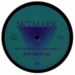 Skymark - Find A Place In This Crazy World - Rush Hour Music - RHM 028