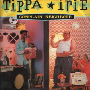 Tippa Irie - Complain Neighbour - UK Bubblers - TIPPA T 2