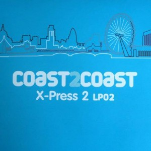 X-Press 2 - Coast 2 Coast - X-Press 2 LP02 - NRK Sound Division - NRKLP 038B