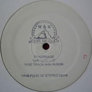 Ready Made - Uro Breaks - WAU! Mr. Modo Recordings - WAMLP004X