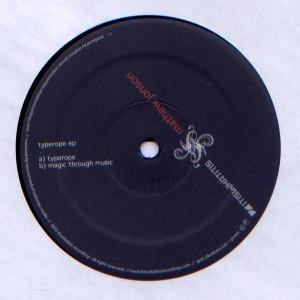 Mathew Jonson - Typerope EP - Itiswhatitis Recordings - IIWII007