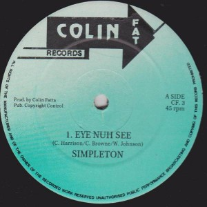 Simpleton / Joseph Stepper - Eye Nuh See / Pum Pum Shorts - Colin Fat Records - CF. 03