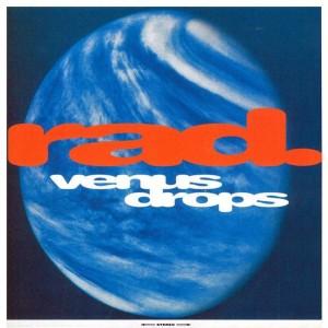 Rad. - Venus Drops / Come My Way - Soulciety Records - ME 015/93