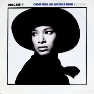Dee C. Lee - Come Hell Or Waters High - CBS - TA 6869, CBS - TA6869