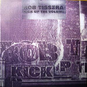 Rob Tissera - Kick Up The Volume - XL Recordings - XLT 79