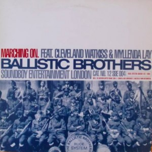 Ballistic Brothers Featuring Cleveland Watkiss & Myllenda Lay - Marching On - Soundboy Entertainment - 12 SBE 004