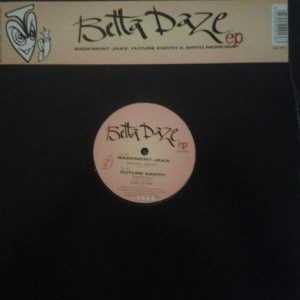 Basement Jaxx , Future Earth & Airto Moreira - Betta Daze EP - Atlantic Jaxx - jaxx 013