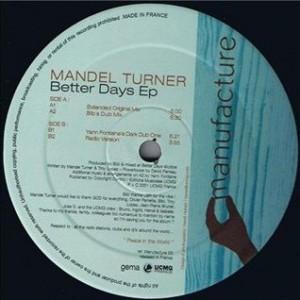 Mandel Turner - Better Days EP - Manufacture - Manufacture 03