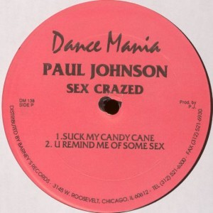 Paul Johnson - Sex Crazed / Track Happy - Dance Mania - DM 138