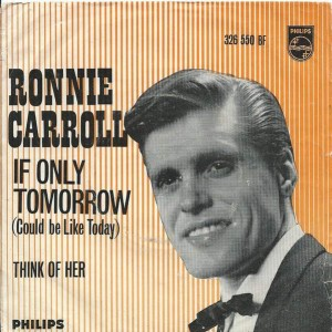 Ronnie Carroll - If Only Tomorrow (Could Be Like Today) / Think Of Her - Philips - 326550 BF