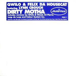 Qwilo & Felix Da Housecat Featuring Lynn Crouch - Dirty Motha - Manifesto - FELIX 1, Manifesto - FELIX 2