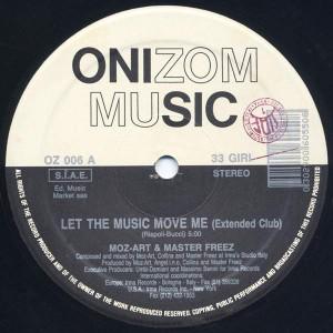 Moz-Art & Master Freez - Let The Music Move Me - Onizom Music - OZ 006