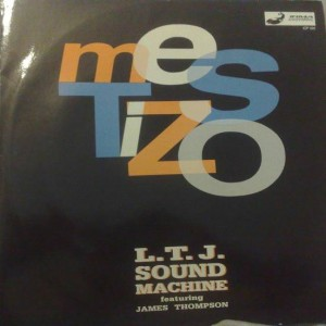 LTJ Sound Machine Feat. James Thompson - Mestizo - Irma CasaDiPrimordine - ICP 022