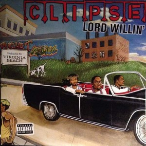 Clipse - Lord Willin' - Star Trak Entertainment - 07822-14735-1, Arista - 07822-14735-1