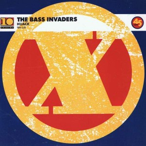 The Bass Invaders - Hijack - 10 Records - TEN 231
