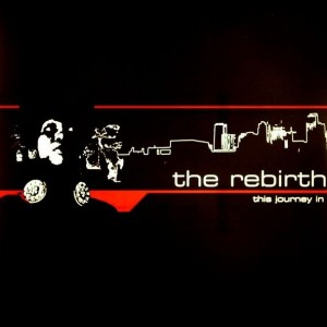 The Rebirth - This Journey In - Kajmere Sound Recordings - kaj03-re01
