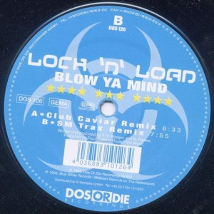 Lock 'N Load - Blow Ya Mind - Dos Or Die Recordings - DOS 126