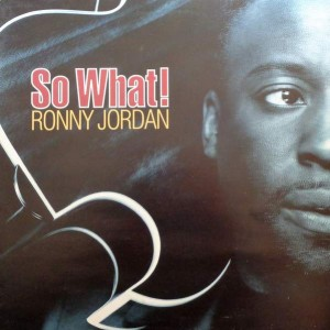 Ronny Jordan - So What! - Antilles - 12 ANN 14, Antilles - 866 333-1
