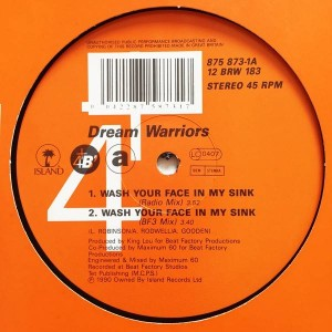 Dream Warriors - Wash Your Face In My Sink - 4th & Broadway - 12 BRW 183, Island Records - 875 873-1