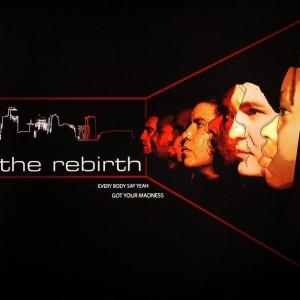 The Rebirth - Every Body Say Yeah / Got Your Madness - Kajmere Sound Recordings - KAJ-005