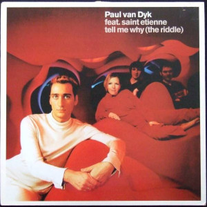 Paul van Dyk Feat. Saint Etienne - Tell Me Why (The Riddle) - Deviant Records - DVNT36X