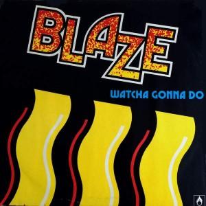 Blaze - Watcha Gonna Do - Champion - CHAMP 12-36