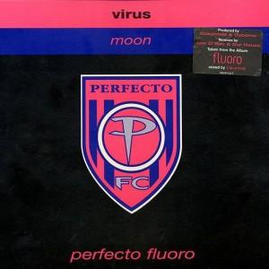 Virus - Moon - Perfecto Fluoro - PERF134T, EastWest - 0630-17108-0