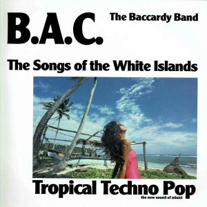 B.A.C. The Baccardy Band - The Songs Of The White Islands - Amnesia Records - 15562-413
