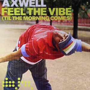 Axwell - Feel The Vibe (Til The Morning Comes) - Data Records - DATA85T, Ministry Of Sound - DATA85T