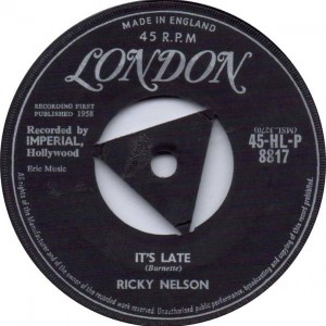 Ricky Nelson - It's Late - London Records - 45-HL-P 8817