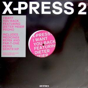 X-Press 2 - I Want You Back - Skint - SKINT81XP