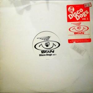 Disco Dogs - Disco Dogs Vol. 1 - Bean - BR-005
