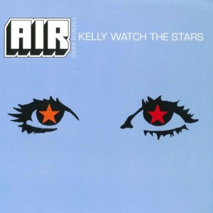 AIR - Kelly Watch The Stars - Source - 7243 8 95071 7 1