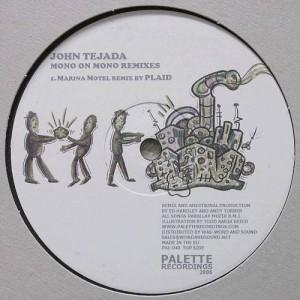 John Tejada - Mono On Mono (Remixes) - Palette Recordings - PAL-040