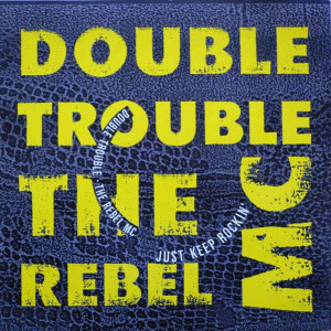 Double Trouble & Rebel MC - Just Keep Rockin' - Desire Records - WANT X 9