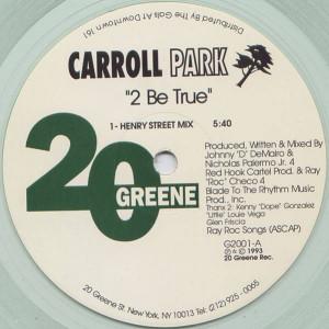 Carroll Park - 2 Be True - 20 Greene - G2001