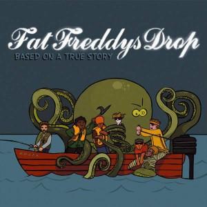 Fat Freddy's Drop - Based On A True Story - Kartel - KCDL002