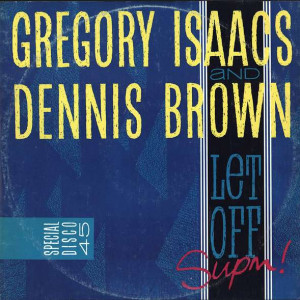 Gregory Isaacs & Dennis Brown - Let Off Supm - Greensleeves Records - GRED 181