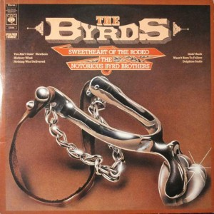 The Byrds - Sweetheart Of The Rodeo / The Notorious Byrd Brothers - CBS - 22040