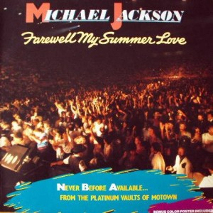 Michael Jackson - Farewell My Summer Love - Motown - ZL72227